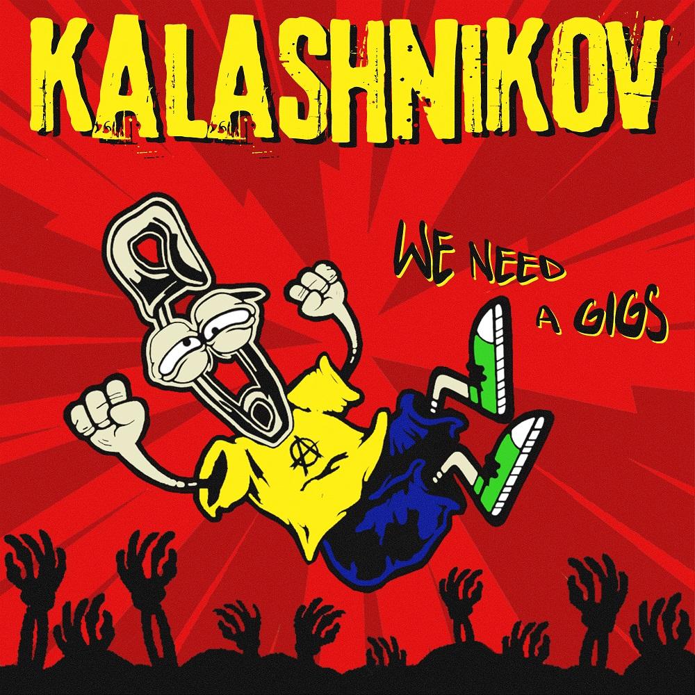 Kalashnikov Siap Muntahkan We Need A Gigs
