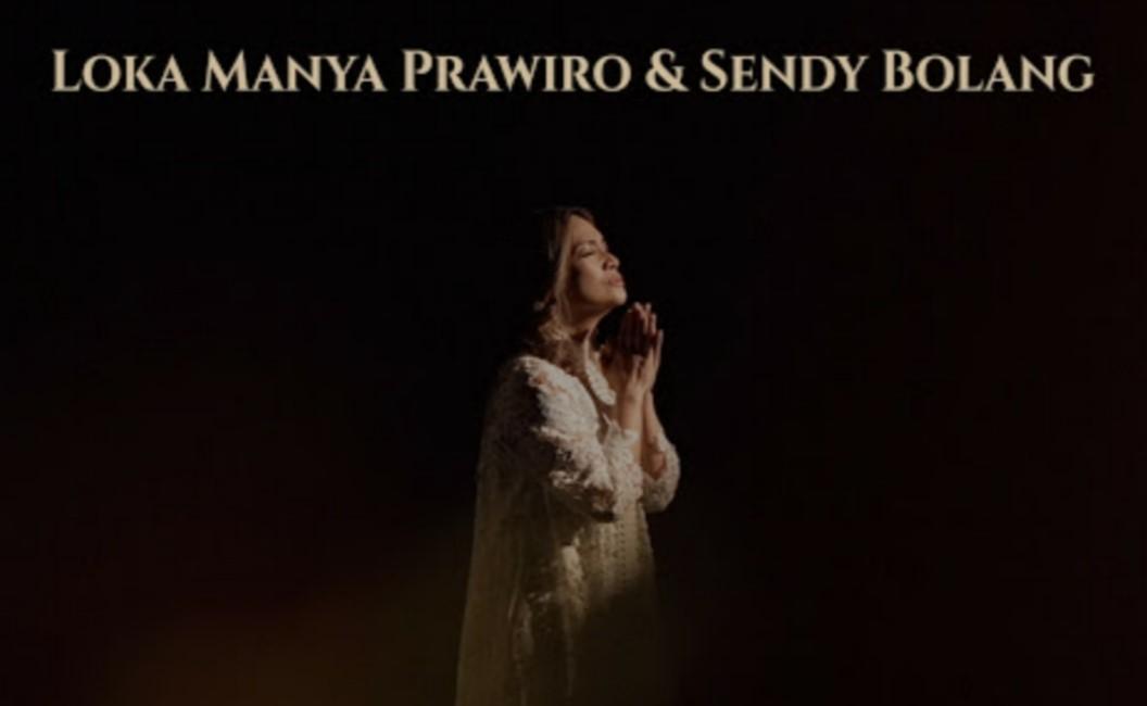 """Penghormatan Kepada Tuhan dari Loka Manya Prawiro dan Sendy Bolang di Lagu """"Hadirat-Mu"""""""